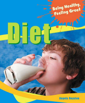 Diet - Being Healthy, Feeling Great 1 (Hardback)