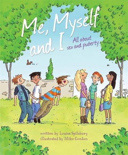 Me, Myself and I: All About Sex and Puberty (Hardback)