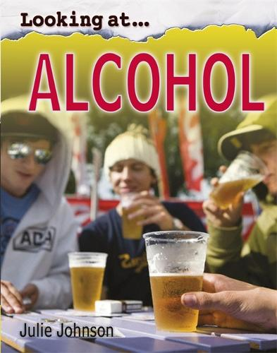 Looking At: Alcohol - Looking At (Hardback)