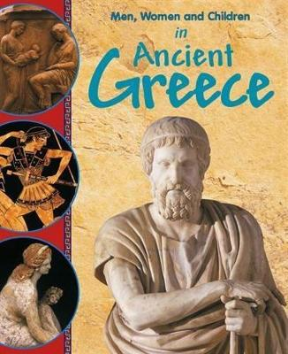 In Ancient Greece - Men, Women & Children 16 (Paperback)