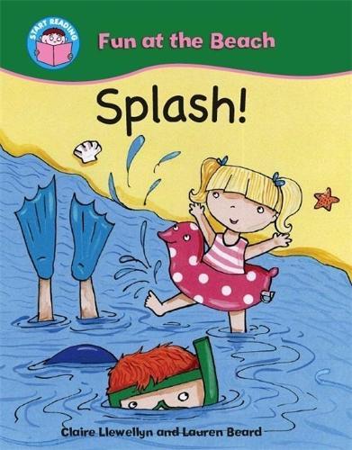 Start Reading: Fun at the Beach: Splash! - Start Reading: Fun at the Beach (Paperback)