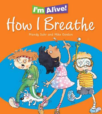 How I Breath - I'm Alive 1 (Paperback)