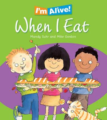 When I Eat: I am Growing - I'm Alive 4 (Paperback)