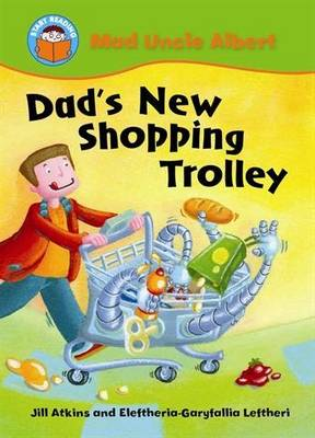 Dad's New Shopping Trolley - Start Reading: Mad Uncle Albert 7 (Paperback)
