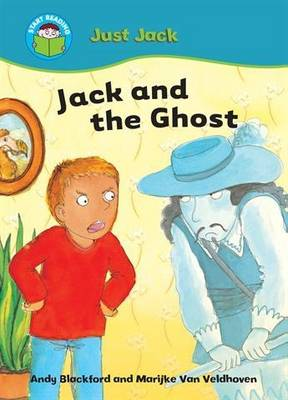 Jack and the Ghost - Start Reading: Just Jack 6 (Paperback)