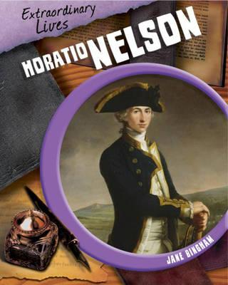 Horatio Nelson - Extraordinary Lives 5 (Hardback)