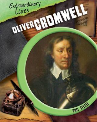 Oliver Cromwell - Extraordinary Lives 1 (Hardback)