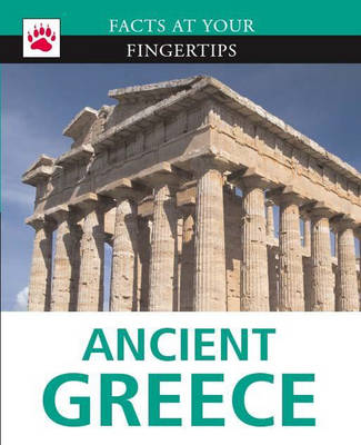 Ancient Greece - Facts at Your Fingertips No. 8 (Hardback)
