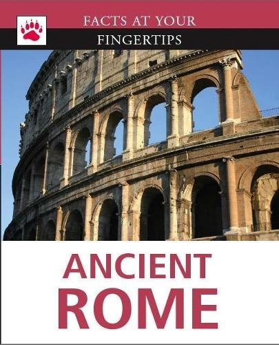 Facts at Your Fingertips: Ancient Rome - Facts at Your Fingertips (Hardback)