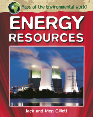 Energy Resources - Maps of the Environmental World 2 (Hardback)