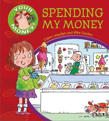 Spending My Money - Your Money! 1 (Hardback)