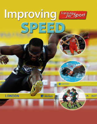 Improving Speed - Training for Sport 3 (Hardback)