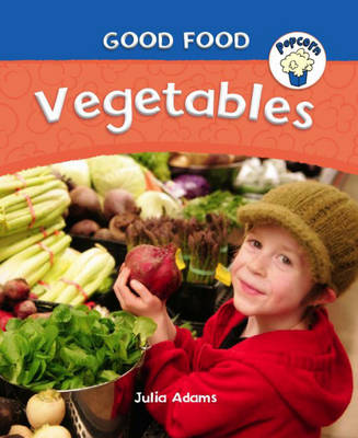 Vegetables - Popcorn: Good Food 8 (Hardback)