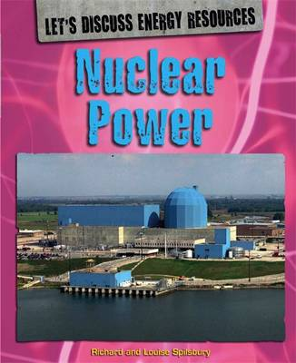 Nuclear Power - Let's Discuss Energy Resources 3 (Hardback)