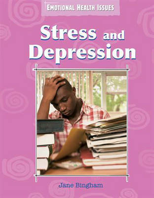 Stress and Depression - Emotional Health Issues 11 (Paperback)