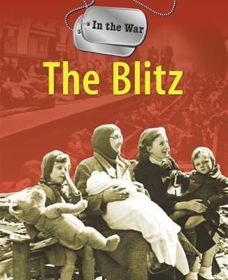 In the War: The Blitz - In the War (Paperback)