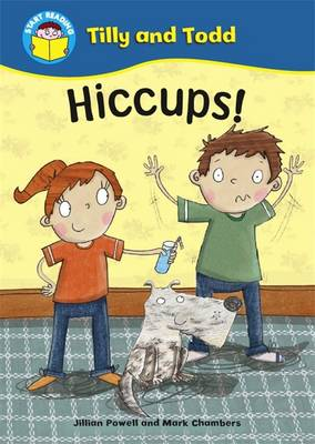 Hiccup! - Start Reading: Tilly & Todd 3 (Paperback)