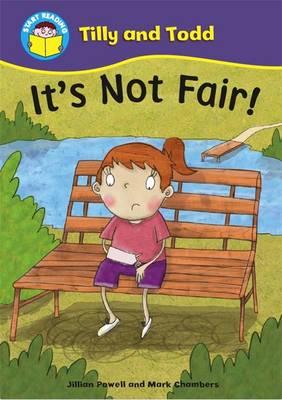It's Not Fair! - Start Reading: Tilly & Todd 4 (Paperback)