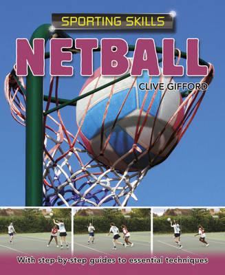 Netball - Sporting Skills 9 (Hardback)