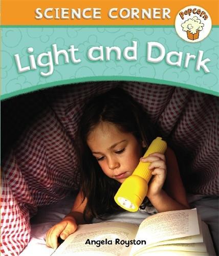 Popcorn: Science Corner: Light and Dark - Popcorn: Science Corner (Paperback)