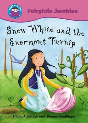 Start Reading: Fairytale Jumbles: Snow White and The Enormous Turnip: BIG BOOK - Start Reading: Fairytale Jumbles (Paperback)