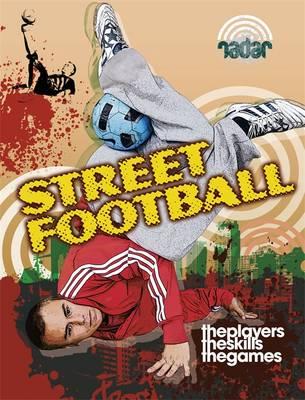 Street Football - Radar: Street Sports 2 (Hardback)