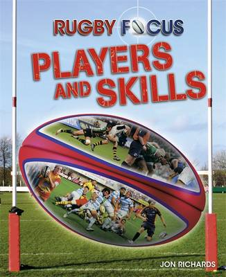 Players & Skills - Rugby Focus 3 (Hardback)