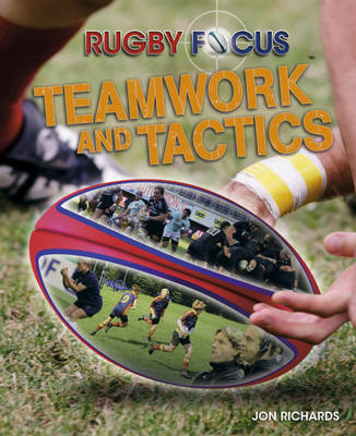 Teamwork & Tactics - Rugby Focus No. 4 (Hardback)