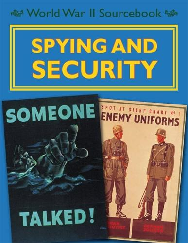 World War II Sourcebook: Spying and Security - World War II Sourcebook (Hardback)
