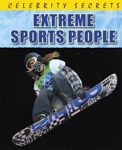 Celebrity Secrets: Extreme Sports People - Celebrity Secrets (Hardback)