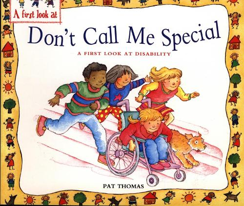 A First Look At: Disability: Don't Call Me Special - A First Look At (Paperback)