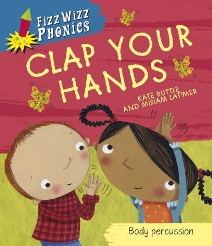 Fizz Wizz Phonics: Clap Your Hands - Fizz Wizz Phonics (Paperback)