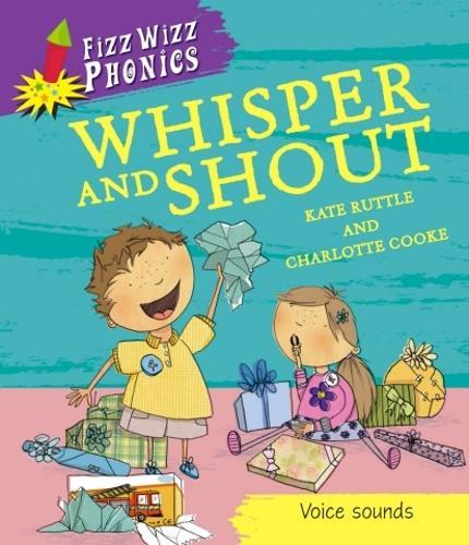 Fizz Wizz Phonics: Whisper and Shout - Fizz Wizz Phonics (Paperback)