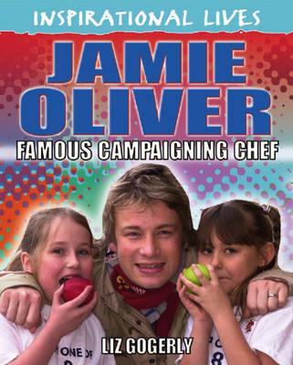 Jamie Oliver: Campaigning Chef - Inspirational Lives 6 (Paperback)