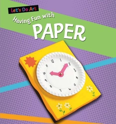 Let's Do Art: Having Fun With Paper - Let's Do Art (Paperback)