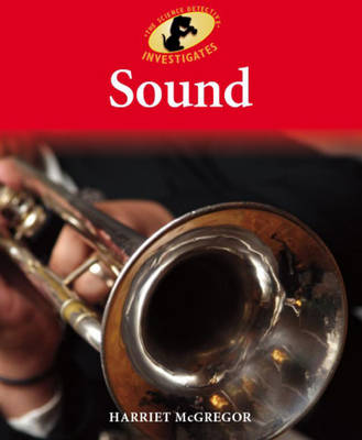 Sound - Science Detective Investigates 10 (Paperback)