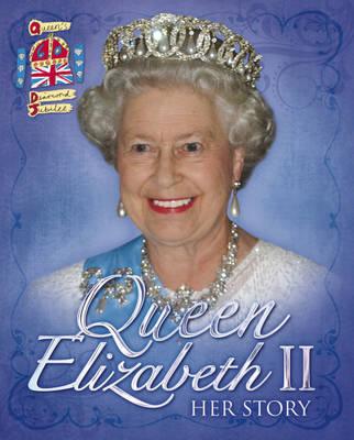 Queen Elizabeth II: Her Story (Hardback)