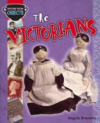 History from Objects: The Victorians - History from Objects (Paperback)