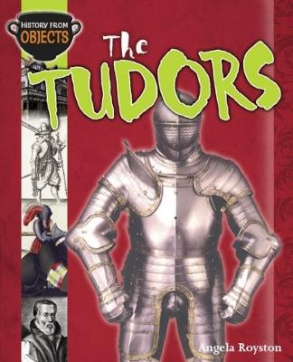 History from Objects: The Tudors - History from Objects (Paperback)