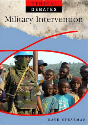 Ethical Debates: Military Intervention - Ethical Debates (Paperback)