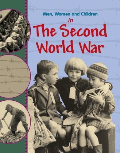 Men, Women and Children: In the Second World War - Men, Women & Children (Paperback)
