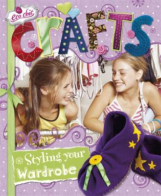 Crafts for Styling Your Wardrobe - Eco Chic 2 (Hardback)