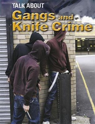 Talk About: Gangs and Knife Crime - Talk About (Paperback)