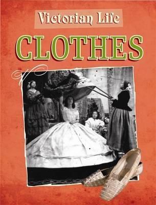 Clothes - Victorian Life 6 (Paperback)