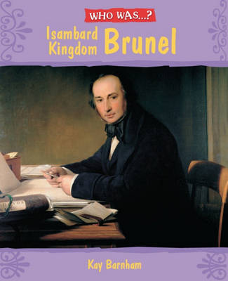 Who Was Isambard Kingdom Brunel? - Who Was 16 (Paperback)