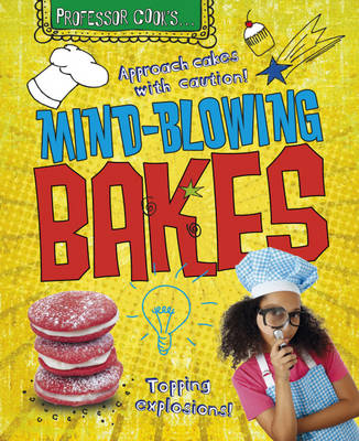 Mind-blowing Bakes - Professor Cook's 4 (Hardback)