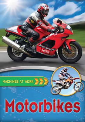 Motorbikes - Machines at Work 3 (Hardback)