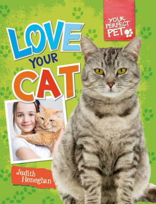 Love Your Cat - Your Perfect Pet 1 (Hardback)