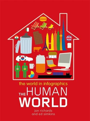 The World in Infographics: The Human World - World in Infographics (Hardback)