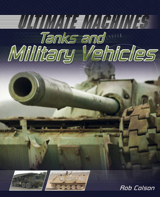 Tanks and Military Vehicles - Ultimate Machines 3 (Hardback)
